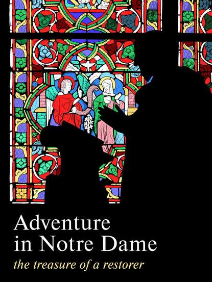 Группа авторов Adventure in Notre Dame. The Treasure of a Restorer. Part 1