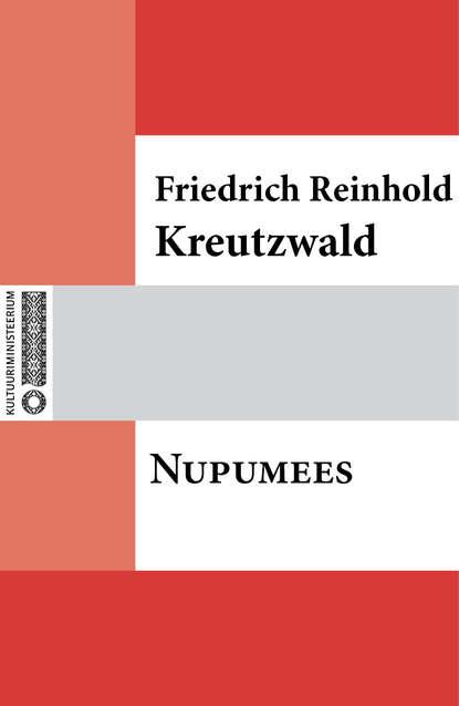 Friedrich Reinhold Kreutzwald Nupumees reinhold kleiner supraleitung