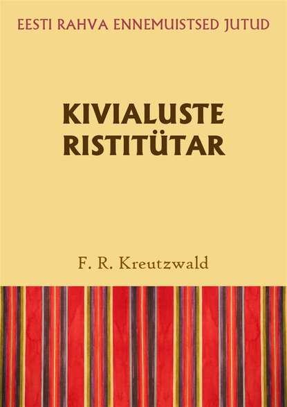 Friedrich Reinhold Kreutzwald Kivialuste ristitütar reinhold kleiner supraleitung
