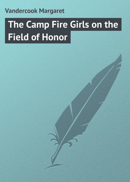 Vandercook Margaret The Camp Fire Girls on the Field of Honor effect of dilaton field on the entropic force
