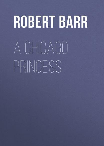 Barr Robert A Chicago Princess robert barr tekla