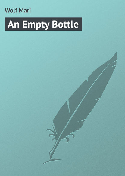 Wolf Mari An Empty Bottle недорого