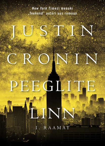 Justin Cronin Peeglite linn. I raamat недорого