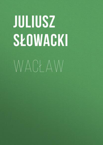 Фото - Juliusz Słowacki Wacław juliusz słowacki chór duchów izraelskich