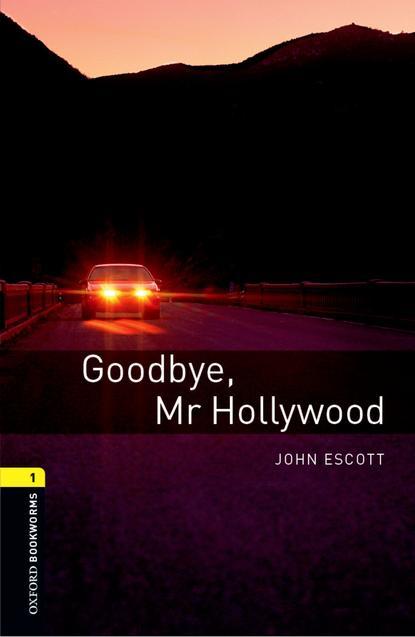 John Escott Goodbye Mr Hollywood john escott goodbye mr hollywood