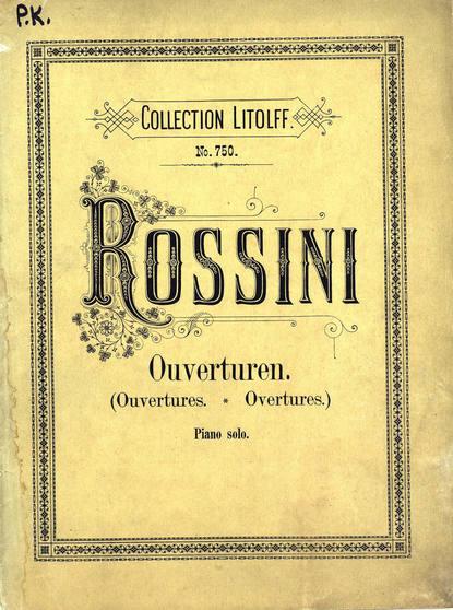 Джоаккино Антонио Россини Ouvertures Choisies pour Piano a 2 ms. de G. Rossini джоаккино антонио россини semiramide