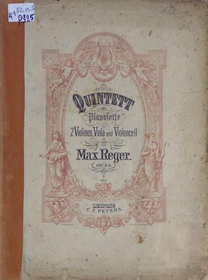 Макс Регер Quintett fur Pianoforte, 2 Violinen, Viola und Violoncell von Max Reger m reger tragt blaue traume