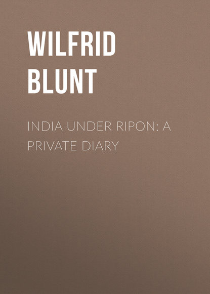 Blunt Wilfrid Scawen India Under Ripon: A Private Diary james blunt