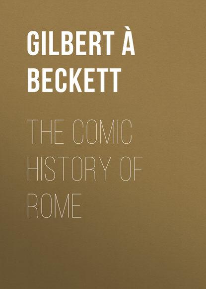 À Beckett Gilbert Abbott The Comic History of Rome sławomir masłoń stating the obvious celan beckett nauman