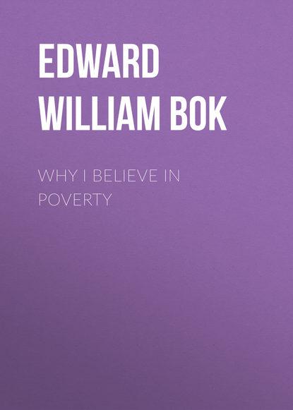 Bok Edward William Why I Believe in Poverty edward funtz i just wisht they woulda listened