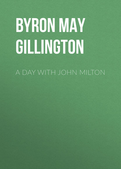 byron may clarissa gillington a day with lord byron Byron May Clarissa Gillington A Day with John Milton