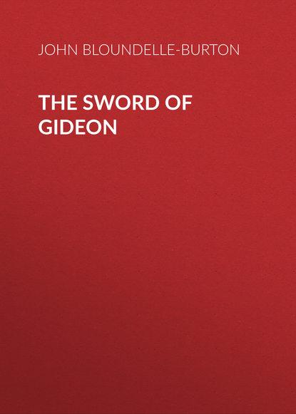 john bloundelle burton the sword of gideon John Bloundelle-Burton The Sword of Gideon