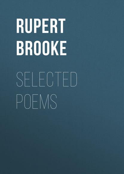 Brooke Rupert Selected Poems rupert brooke the collected poems of rupert brooke