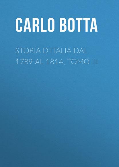 charles botta histoire d italie de 1789 a 1814 t 1 Botta Carlo Storia d'Italia dal 1789 al 1814, tomo III