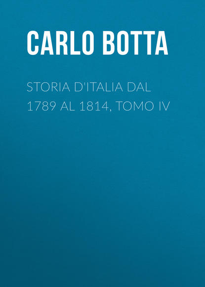 charles botta histoire d italie de 1789 a 1814 t 1 Botta Carlo Storia d'Italia dal 1789 al 1814, tomo IV