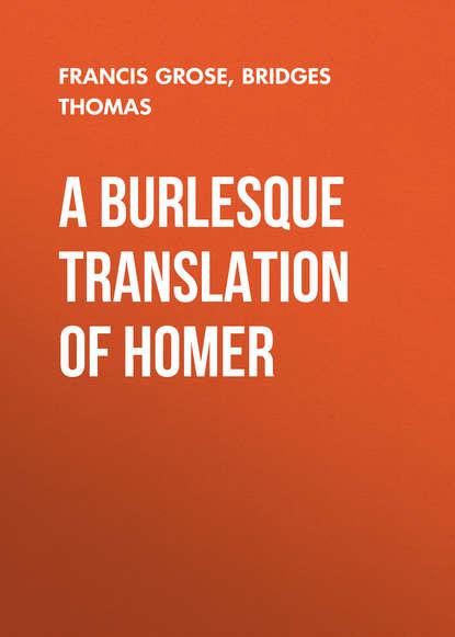 Francis Grose A Burlesque Translation of Homer недорого