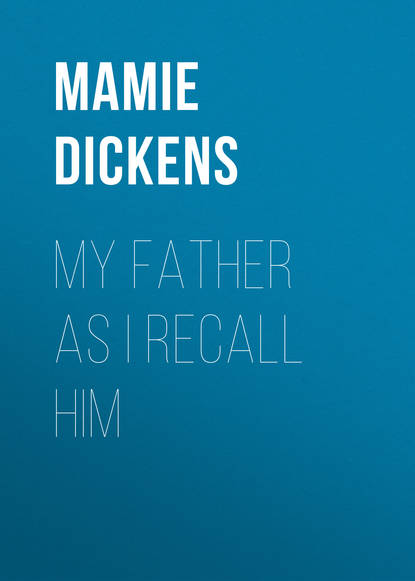 Mamie Dickens My Father as I Recall Him mamie dickens my father as i recall him