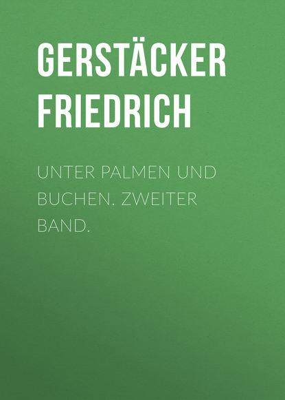 цена на Gerstäcker Friedrich Unter Palmen und Buchen. Zweiter Band.