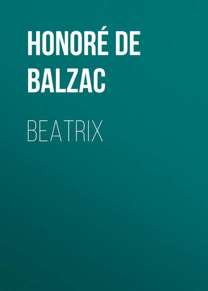Оноре де Бальзак Beatrix планшет irbis tz13 3g 8gb черный