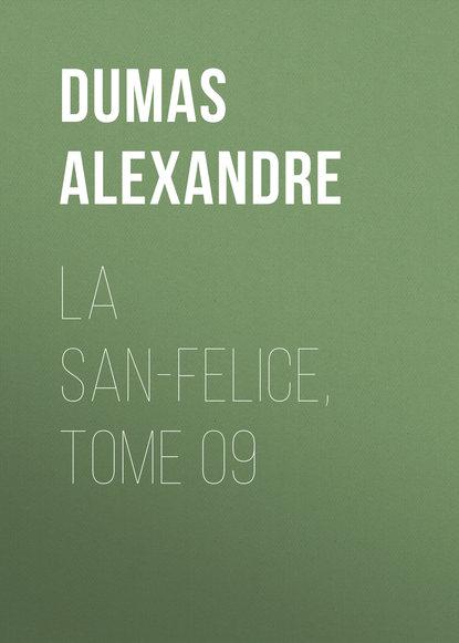Фото - Александр Дюма La San-Felice, Tome 09 александр дюма la san felice tome 06