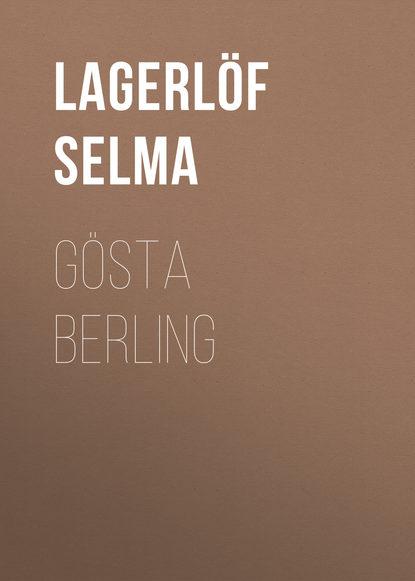 Фото - Lagerlöf Selma Gösta Berling selma lagerlöf en herrgårdssägen