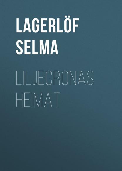 Фото - Lagerlöf Selma Liljecronas Heimat selma lagerlöf der luftballon