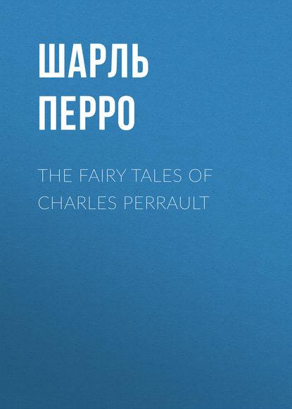 charles perrault saabastega kass Шарль Перро The Fairy Tales of Charles Perrault