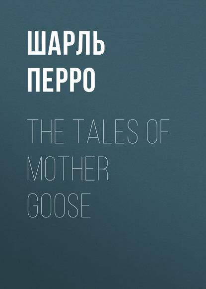 my very first mother goose Шарль Перро The Tales of Mother Goose