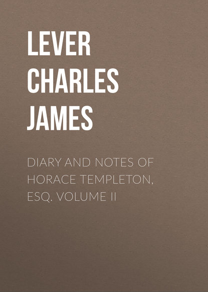 Фото - Lever Charles James Diary And Notes Of Horace Templeton, Esq. Volume II lever charles james charles o malley the irish dragoon volume 2
