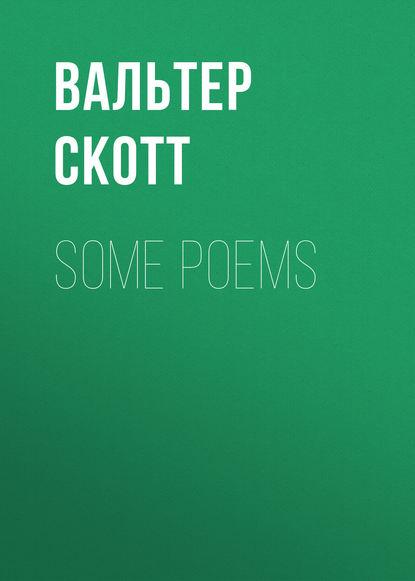 Вальтер Скотт Some Poems
