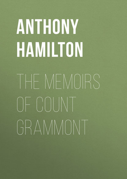 Фото - Anthony Hamilton The Memoirs of Count Grammont anthony hope the chronicles of count antonio