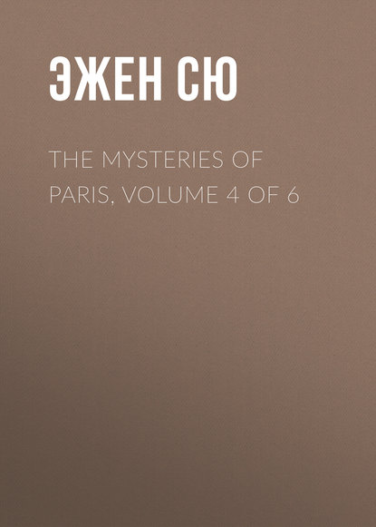 Эжен Сю The Mysteries of Paris, Volume 4 of 6 недорого
