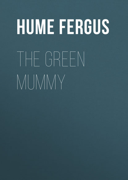 Hume Fergus The Green Mummy fergus hume the green mummy