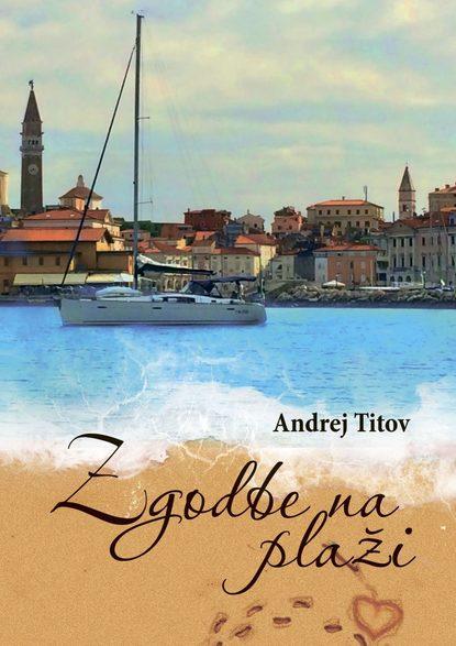 Andrej Titov Zgodbe na plaži