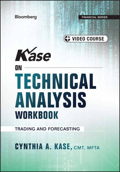 Фото - Cynthia Kase A. Kase on Technical Analysis Workbook. Trading and Forecasting cynthia kase a kase on technical analysis workbook trading and forecasting
