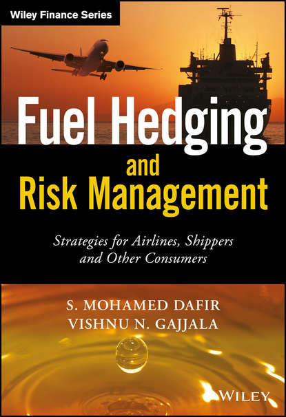 cva Vishnu Gajjala N. Fuel Hedging and Risk Management. Strategies for Airlines, Shippers and Other Consumers