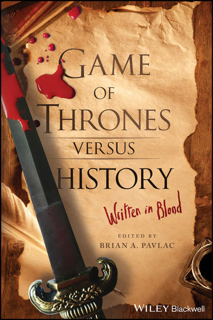 Brian Pavlac A. Game of Thrones versus History. Written in Blood недорого