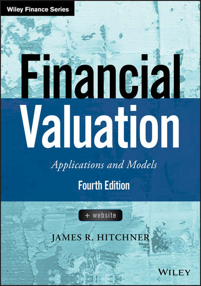 James Hitchner R. Financial Valuation: Applications and Models karl keegan biotechnology valuation an introductory guide