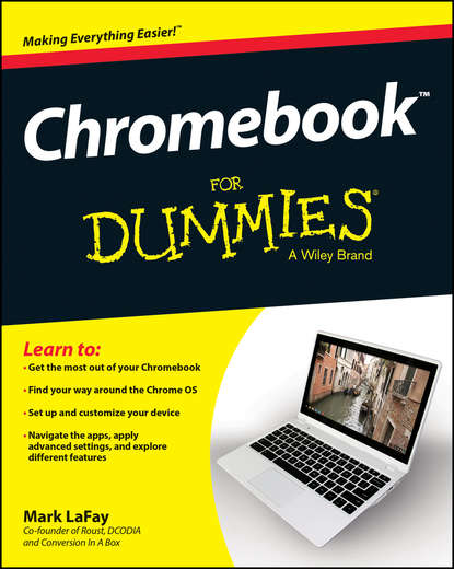 Mark LaFay Chromebook For Dummies margie warrell make your mark a guidebook for the brave hearted