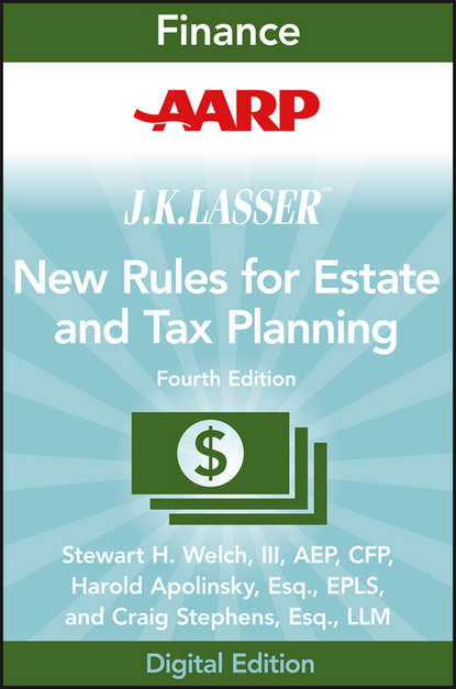 Фото - Stewart H. Welch, III AARP JK Lasser's New Rules for Estate and Tax Planning william p streng estate planning