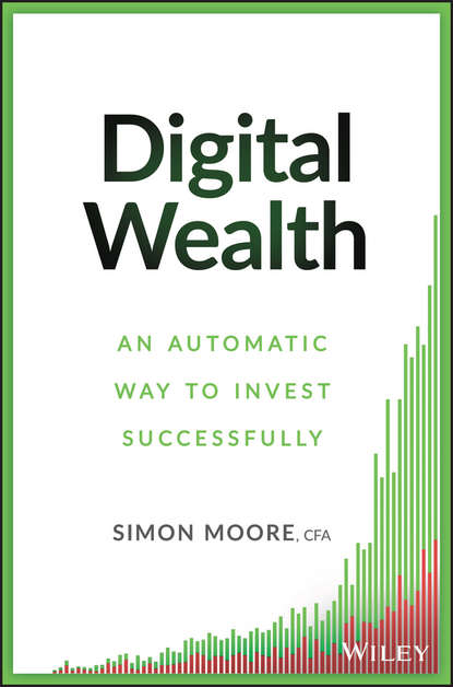 Simon Moore Digital Wealth. An Automatic Way to Invest Successfully leverage effect on investment efficiency