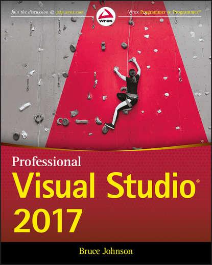 Фото - Bruce Johnson Professional Visual Studio 2017 bruce johnson professional visual studio 2015
