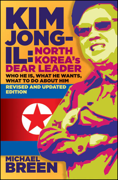 Michael Breen Kim Jong-Il, Revised and Updated. Kim Jong-il: North Korea's Dear Leader, Revised and Updated Edition the 20th memorial at collectors edition kim jkwang seok lee jong gu release date 2016 04 26 kpop