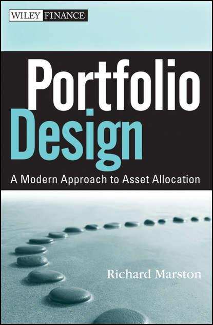 Richard Marston C. Portfolio Design. A Modern Approach to Asset Allocation debbie myers rose the graphic designer s guide to portfolio design