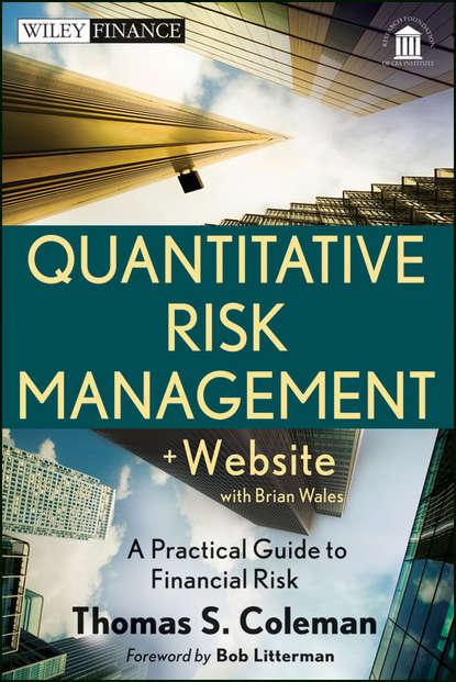 Bob Litterman Quantitative Risk Management. A Practical Guide to Financial Risk bernhard pfaff financial risk modelling and portfolio optimization with r