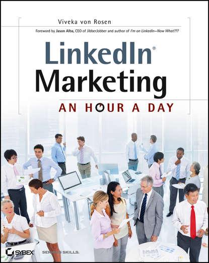 Viveka Rosen von LinkedIn Marketing. An Hour a Day donna serdula linkedin profile optimization for dummies
