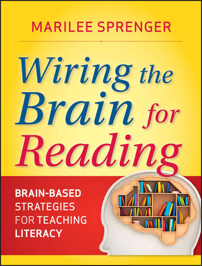 Marilee Sprenger B. Wiring the Brain for Reading. Brain-Based Strategies for Teaching Literacy недорого