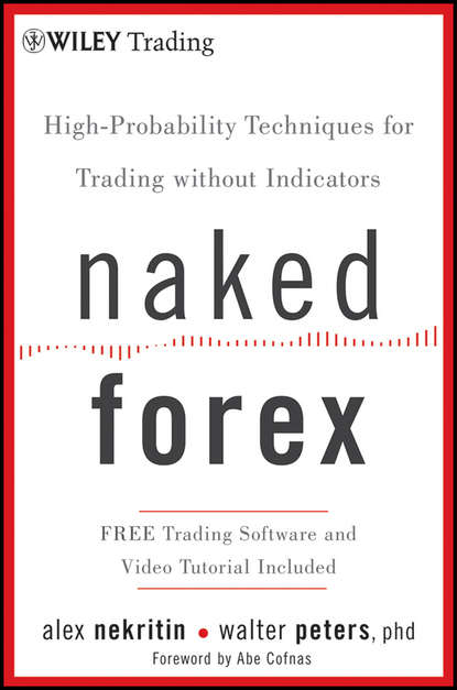 Фото - Alex Nekritin Naked Forex. High-Probability Techniques for Trading Without Indicators cynthia kase a kase on technical analysis workbook trading and forecasting