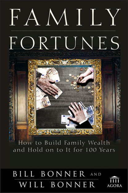 Will Bonner Family Fortunes. How to Build Family Wealth and Hold on to It for 100 Years you are a badass at making money master the mindset of wealth