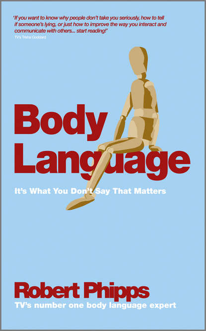 Robert Phipps Body Language. It's What You Don't Say That Matters недорого